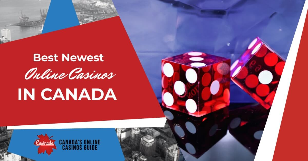 Brand New Online Casinos in Canada