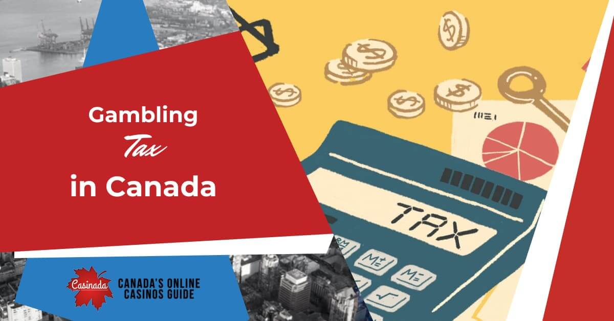 A detailed Guide on Gambling taxation in Canada