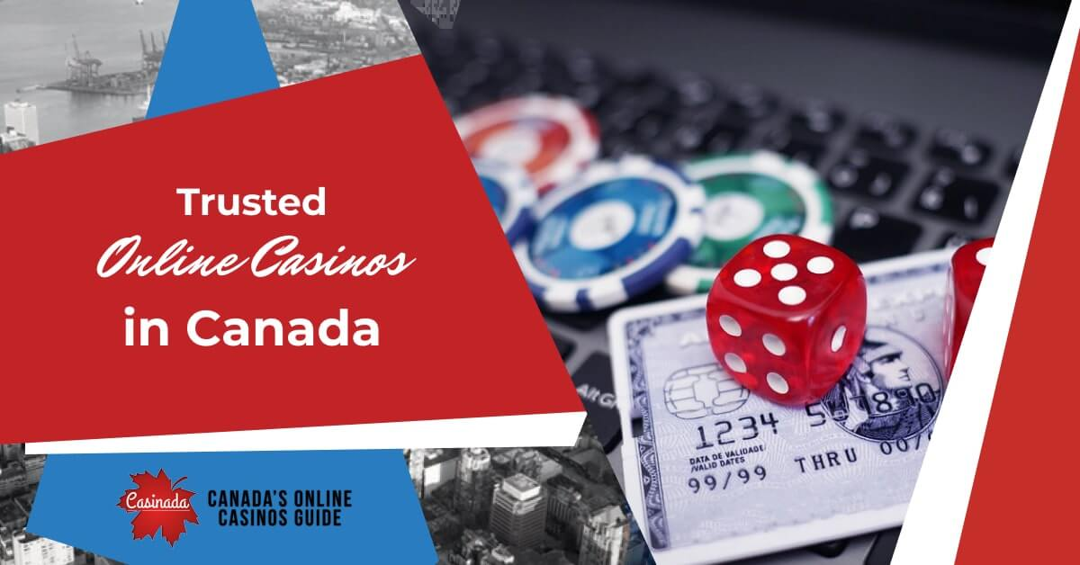 trusted casinos for canadian